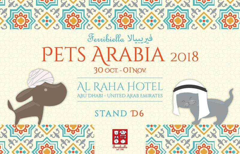 FERRIBIELLA PETS ARABIA 2018!